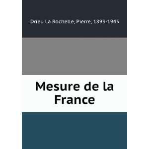 Mesure de la France Pierre, 1893 1945 Drieu La Rochelle Books