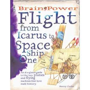 Flight: From Icarus to Space Ship One (Brain Power): From
