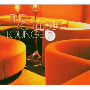 Chillout Lounge 2 Various Artists Music