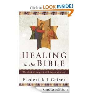 Healing in the Bible: Theological Insight for Christian Ministry