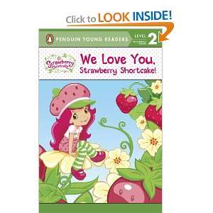 We Love You, Strawberry Shortcake! (9780448452524) Sierra
