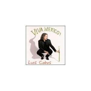 Viva Mexico Luis Cobos Music