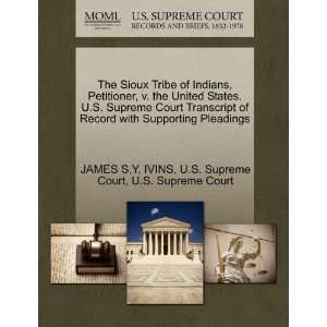 The Sioux Tribe of Indians, Petitioner, v. the United