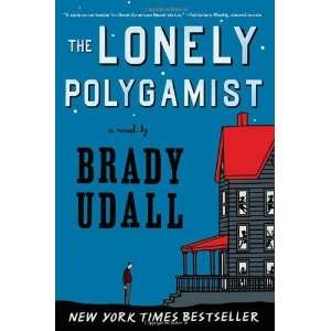 he Lonely Polygamis A Novel [Paperback] Brady Udall Books