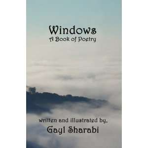 Windows: A Book of Poetry (9781606930847): Gayl Sharabi: Books