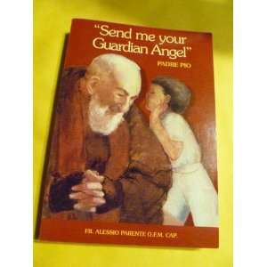 Send me your guardian angel Padre Pio (9788849900286