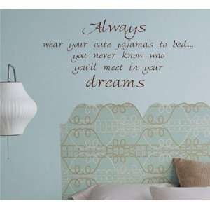 Always Wear Your Cute Pajamas Wall Decal Sticker Vinyl Art