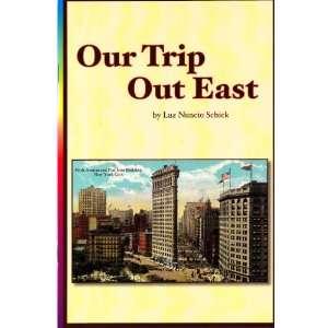 Our Trip Out East (9780328141890) Luz Nuncio Schick Books