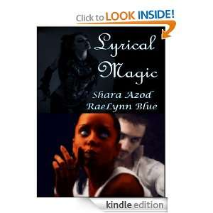 Lyrical Magic: Shara Azod, RaeLynn Blue:  Kindle Store