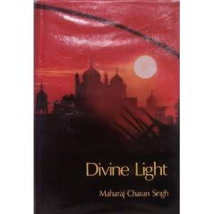 Divine Light: Maharaj Charan Singh:  Books