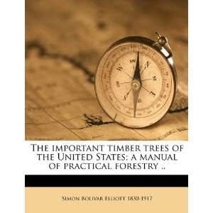 of practical forestry .. (9781175953056): Simon Bolivar Elliott: Books