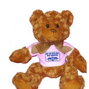ON THE 8TH DAY GOD CREATED THE SCOTTISH Plush Teddy Bear with WHITE T