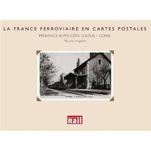 La France ferroviaire en cartes postales (French Edition