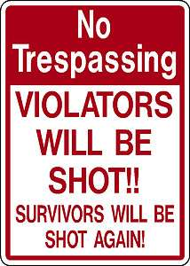 WILL BE SHOT FUNNY ALUMINUM SIGN PRIVATE PROPERTY DEER ELK HUNT