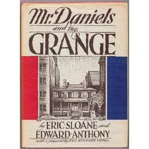 Mr. Daniels and the Grange by Eric Sloane and Edward