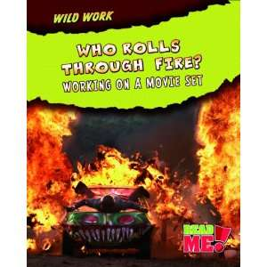 Who Rolls Through Fire?: Working on a Movie Set (Read Me