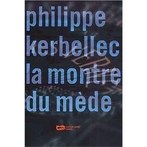 la montre du mede (9782842193140) Philippe Kerbellec