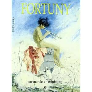 Fortuny Un mundo en miniatura / A World in Miniature (Spanish Edition