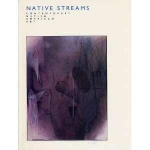 Native Streams. Contemporary Native American Art Margaret