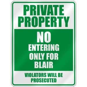 PRIVATE PROPERTY NO ENTERING ONLY FOR BLAIR  PARKING