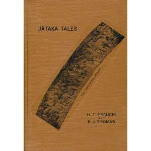 Jataka Tales: H.T. Francis, E. J. Thomas: Books