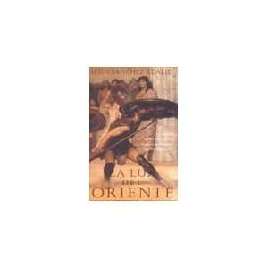 La luz de oriente (Spanish Edition) Jesus Sanchez Adalid
