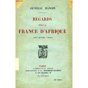 Regards sur la France dAfrique.: General MANGIN: Books