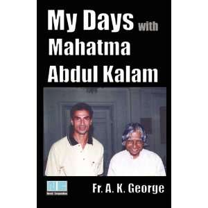 My Days with Mahatma Abdul Kalam (9788190452953) Fr. A. K