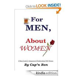 For Men, About Women A Mans Guide to Interpersonal Relationships With