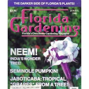 : FLORIDA GARDENING: JUN/JUL 1996 (THE DARKER SIDE OF FLORIDA PLANTS