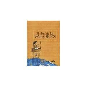 LIBRO DE LOS VALORES, EL (9789588227931): ANTOLOGIA: Books