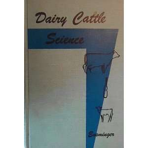 Dairy Cattle Science (Animal Agriculture Series): M. E. Ensminger
