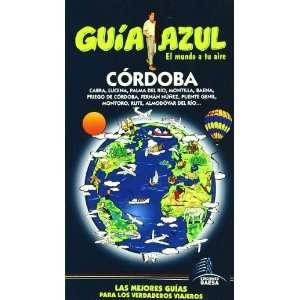 Cordoba (Guia Azul Ciudades Y Paises Del Mundo) (Spanish