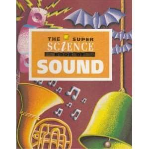 The Super Science Book of Sound (Super Science Series