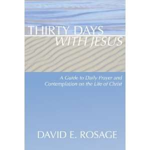 Jesus A Guide to Daily Prayer and Contemplation on the Life of Christ