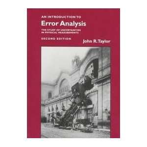 to Error Analysis The Study of Uncertainties in Physical Measurements
