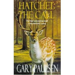 Hatchet: The Call (9780330376020): Gary Paulsen: Books