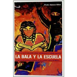 BALA Y LA ESCUELA, LA (9788492559060): pedro garcia olivo: Books