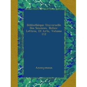 Belles Lettres, Et Arts, Volume 112 (French Edition) Anonymous Books