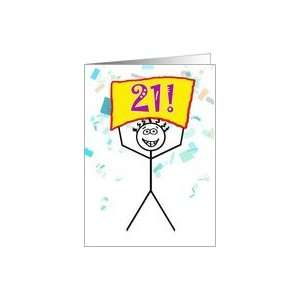 Happy 21st Birthday Stick Figure Holding Sign Card: Toys & Games