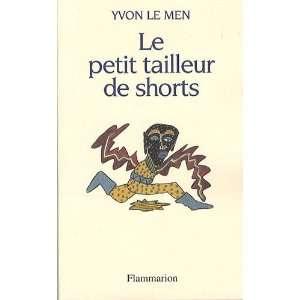 le petit tailleur de shorts (9782081225848): Yvon Le Men