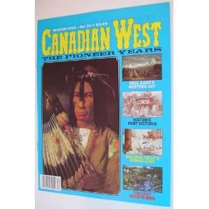Canadian West Magazine   The Pioneer Years: Winter 1993