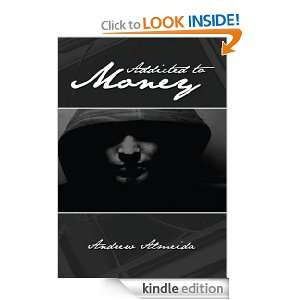 Addicted to Money: Andrew Almeida:  Kindle Store