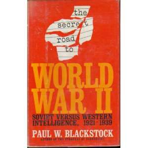 road to World War Two; Soviet versus Western intelligence, 1921 1939