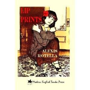 Lip Prints (9780615165011): Alexis Rotella: Books