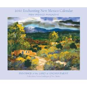 2010 Enchanting New Mexico Calendar: Paintings of the Land