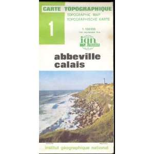 Map 1 France Abbeville, Calais Carte Topographique: none