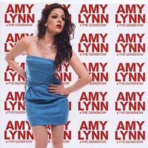 Amy Lynn & the Gunshow: Amy Lynn & The Gunshow: Music