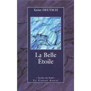 La Belle Etoile (9782859204969) Xavier Deutsch Books