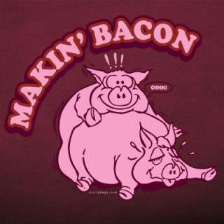 Makin Bacon making pig hog roaster BBQ pork t shirt